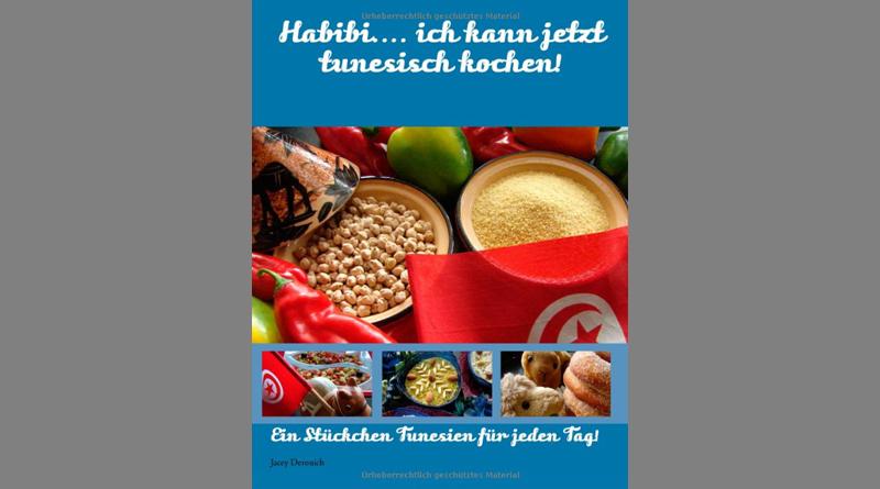 Habibi.... ich kann jetzt tunesisch kochen! - Von Jacey Derouich
