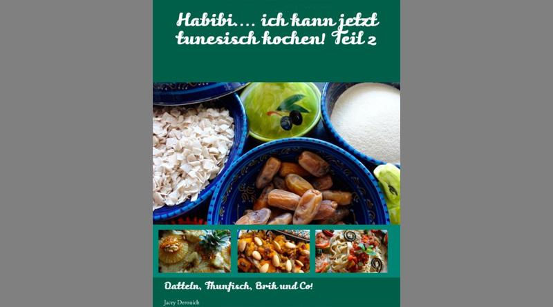 Habibi.... ich kann jetzt tunesisch kochen! Teil 2 - Von Jacey Derouich