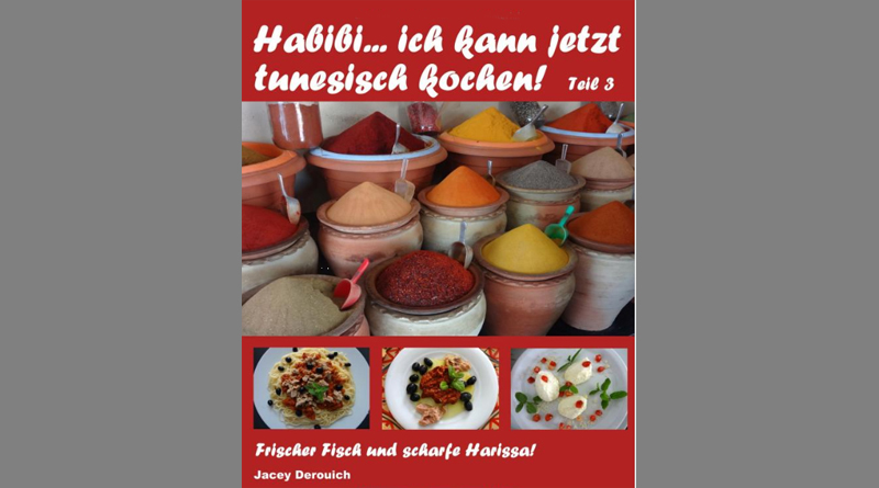 Habibi... ich kann jetzt tunesisch kochen! Teil 3: Frischer Fisch und scharfe Harissa - von Jacey Derouich