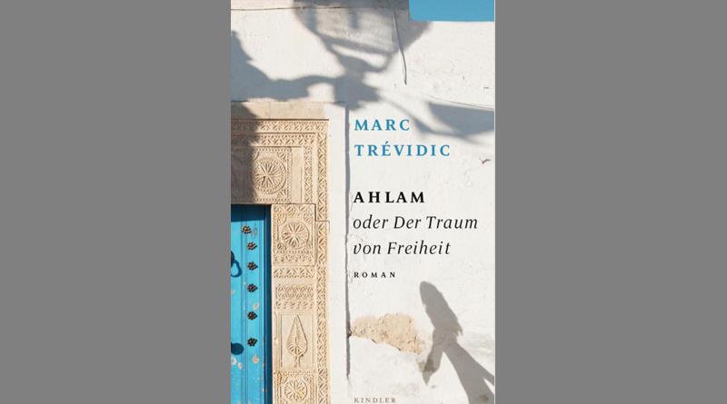 Ahlam oder Der Traum von Freiheit Gebundenes Buch - Von Marc Trévidic