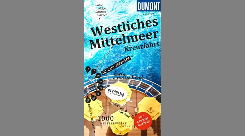 DuMont direkt Reiseführer Westliches Mittelmeer Kreuzfahrt: Mit großem Faltplan