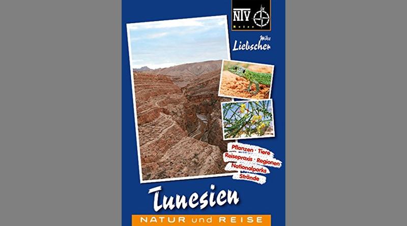 Tunesien: Naturreiseführer (NTV Reise) - Taschenbuch von Mike Liebscher