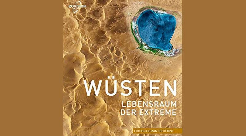 WÜSTEN: Lebensraum der Extreme - Gebundenes Buch von Markus Eisl & Gerald Mansberger