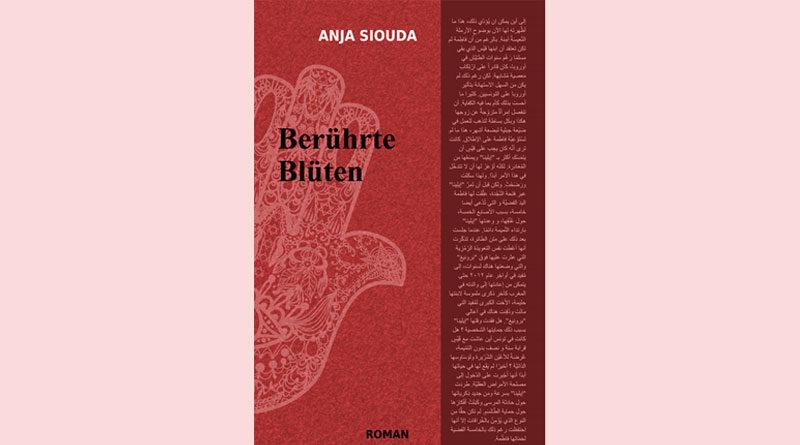 Berührte Blüten (Interkulturelle Trilogie 3) - Taschenbuch von Anja Siouda
