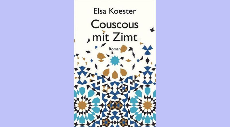 Couscous mit Zimt von Elsa Koester - Gebundenes Buch