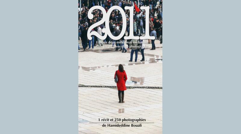 Hamideddine Bouali: 2011: Deux mille onze en Tunisie dans les archives d'un photographe